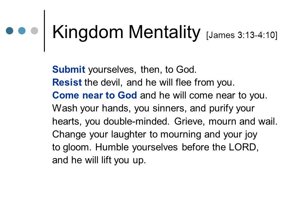 Kingdom Mentality [James 3:13-4:10]